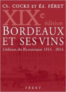 Bordeaux et ses vins. La 19e édition est sortie en 2014 aux Editions Féret