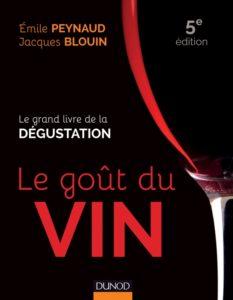 Le goût du vin, ouvrage de référence écrit par Emile Peynaud et Jacques Blouin. C'est le 5e édition.