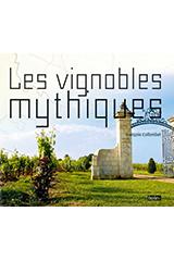 Les vignobles mythiques de François Collombet