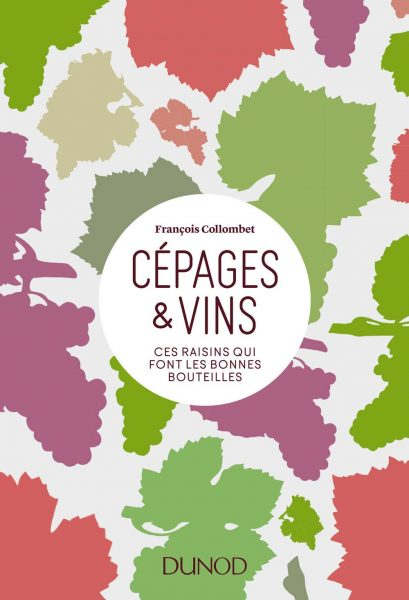 Cépages et Vins : le nouveau bestseller de François Collombet aux Editions Dunod